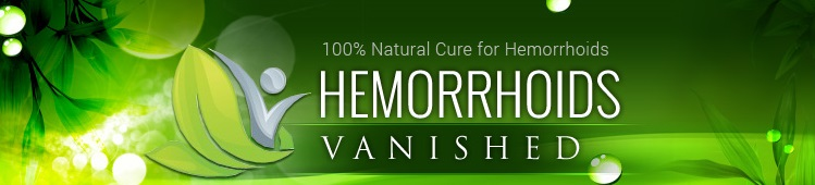 100% Natural Cure For Hemorrhoids - Hemorrhoids Vanished